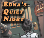 Edna's Quiet Night